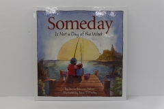 Someday is Not a Day of the Week - Sleeping Bear Press