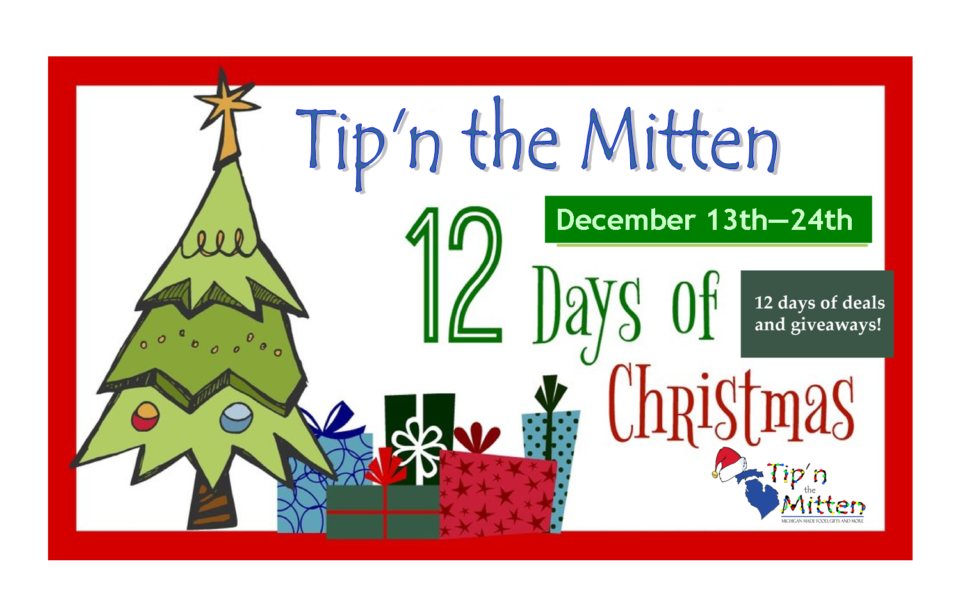 TIP'N THE MITTEN – 12 DAYS TO THE PERFECT MICHIGAN-MADE CHRISTMAS 2018
